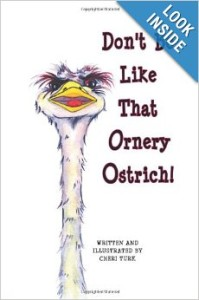 Don't be like that ornery ostrich by Cheri Turk