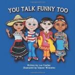 You Talk Funny Too